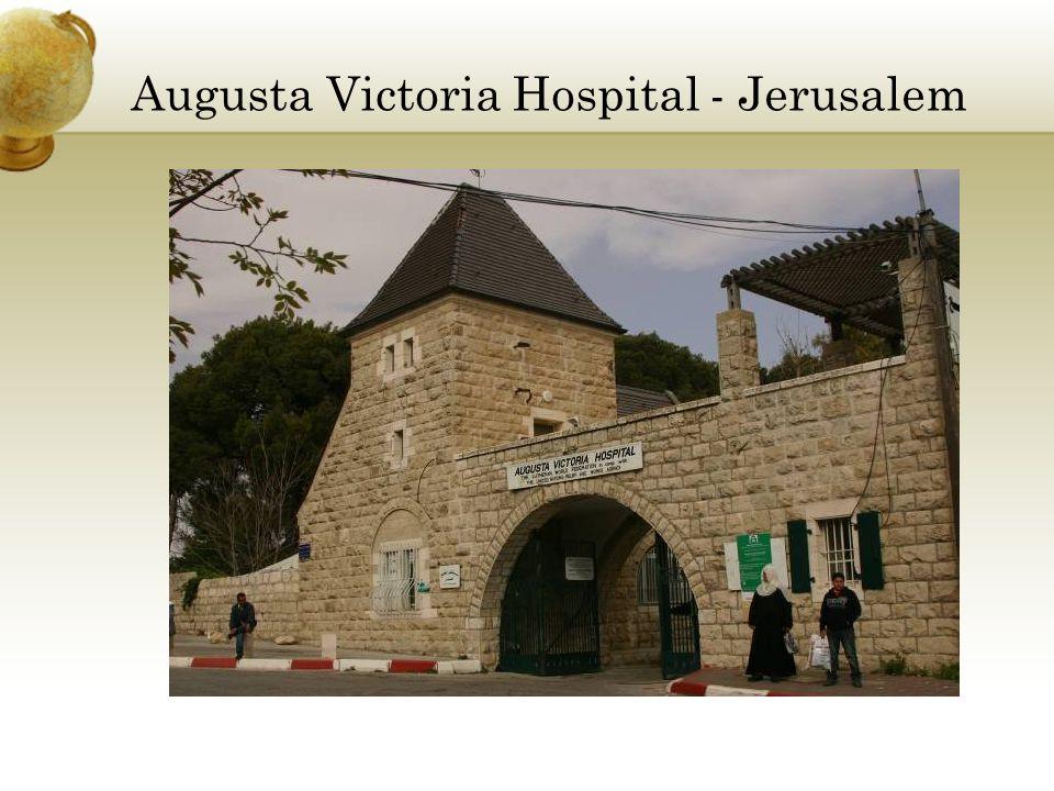 Augusta Victoria Hospital - Jerusalem