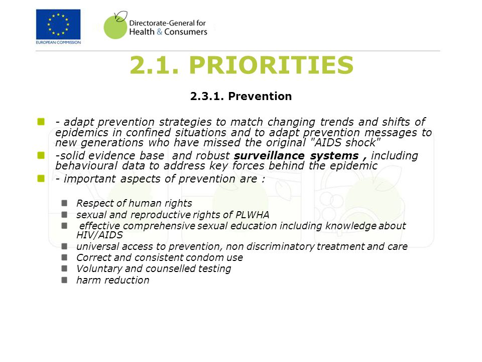 2.1. PRIORITIES 2.3.1. Prevention - adapt prevention strategies to match changing trends and shifts of epidemics in confined situations and to adapt p