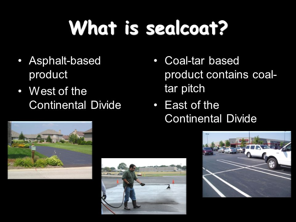 What is sealcoat.