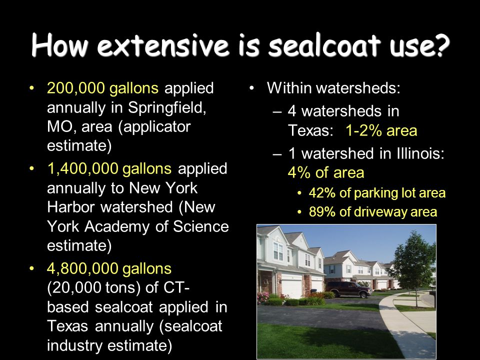 How extensive is sealcoatuse. How extensive is sealcoat use.