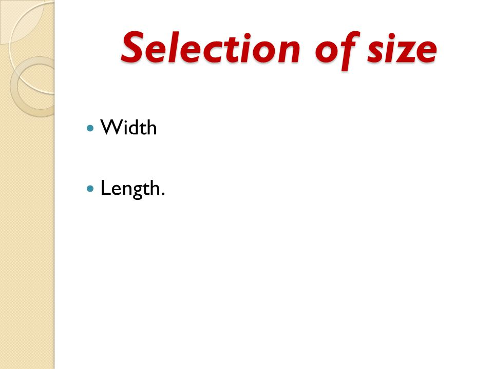 Selection of size Width Length.