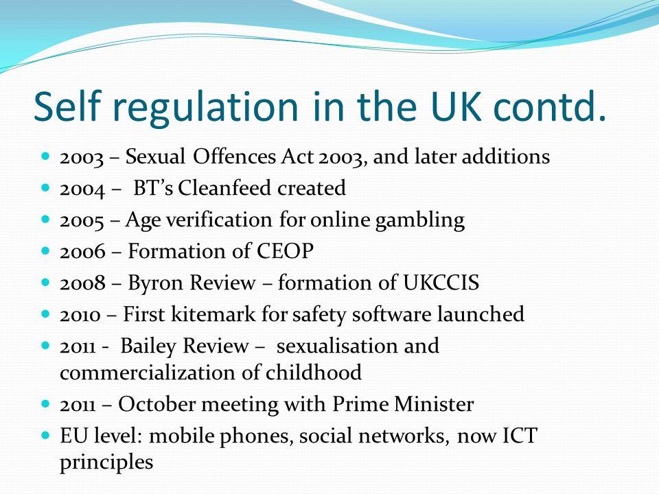 Self regulation in the UK contd.