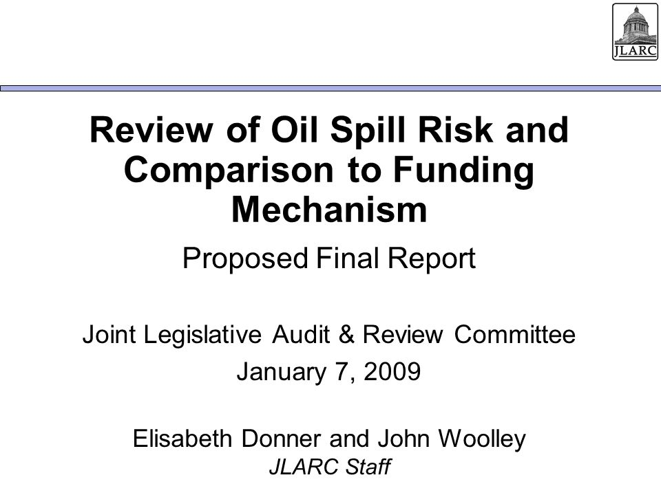 January 7, 2009 Statutory Directive Guides Oil Spill Program Activities The legislature finds that prevention is the best method to protect the unique and special marine environments in this state… And …that the primary objective of the state is to achieve a zero spills strategy to prevent any oil or hazardous substances from entering waters of the state.