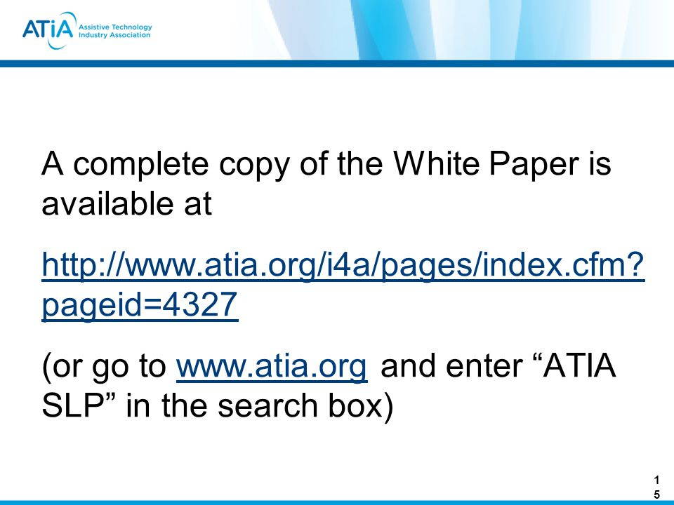 A complete copy of the White Paper is available at http://www.atia.org/i4a/pages/index.cfm.