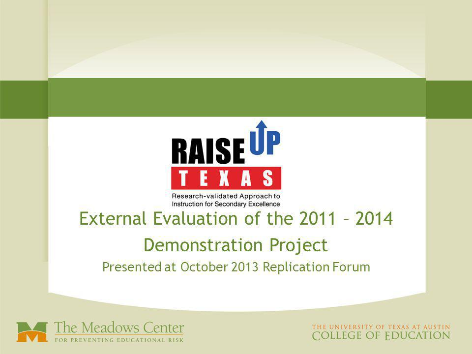 External Evaluation of the 2011 – 2014 Demonstration Project Presented at October 2013 Replication Forum