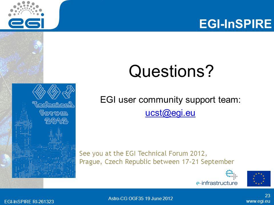 www.egi.eu EGI-InSPIRE RI-261323 EGI-InSPIRE www.egi.eu EGI-InSPIRE RI-261323 Astro-CG OGF35 19 June 2012 Questions.