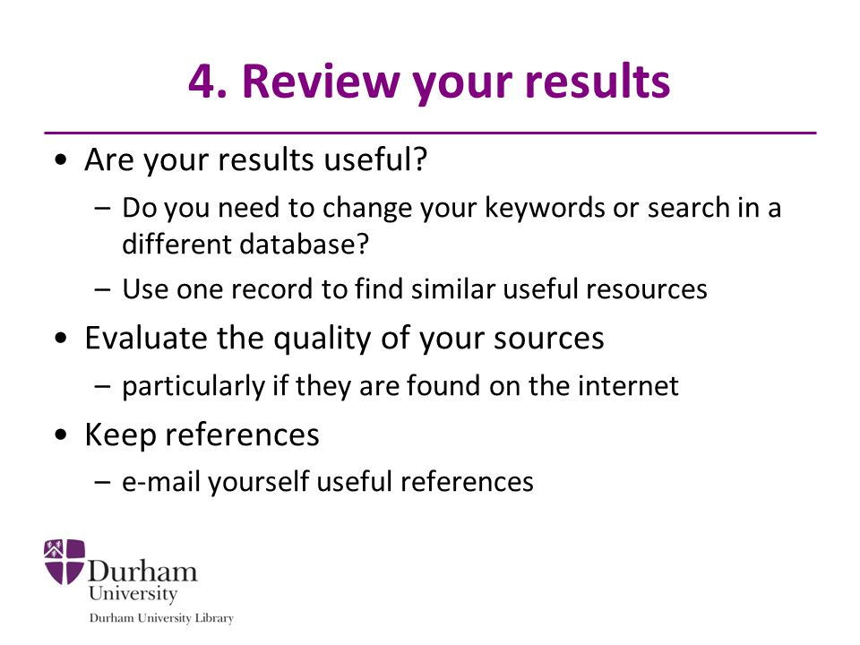 4. Review your results Are your results useful.