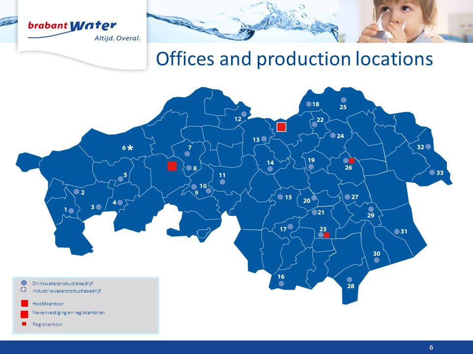 Offices and production locations 6 Drinkwaterproductiebedrijf Industriewaterproductiebedrijf Hoofdkantoor Nevenvestiging en regiokantoren Regiokantoor