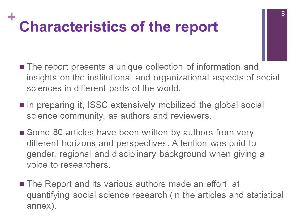 + Characteristics of the report The report presents a unique collection of information and insights on the institutional and organizational aspects of social sciences in different parts of the world.