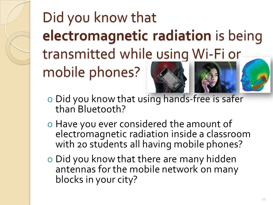 Did you know that electromagnetic radiation is being transmitted while using Wi-Fi or mobile phones.