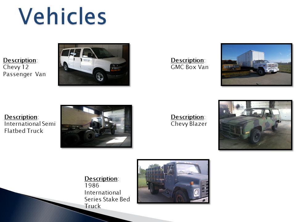 Description: GMC Box Van Description: Chevy Blazer Description: International Semi Flatbed Truck Description: Chevy 12 Passenger Van Description: 1986 International Series Stake Bed Truck