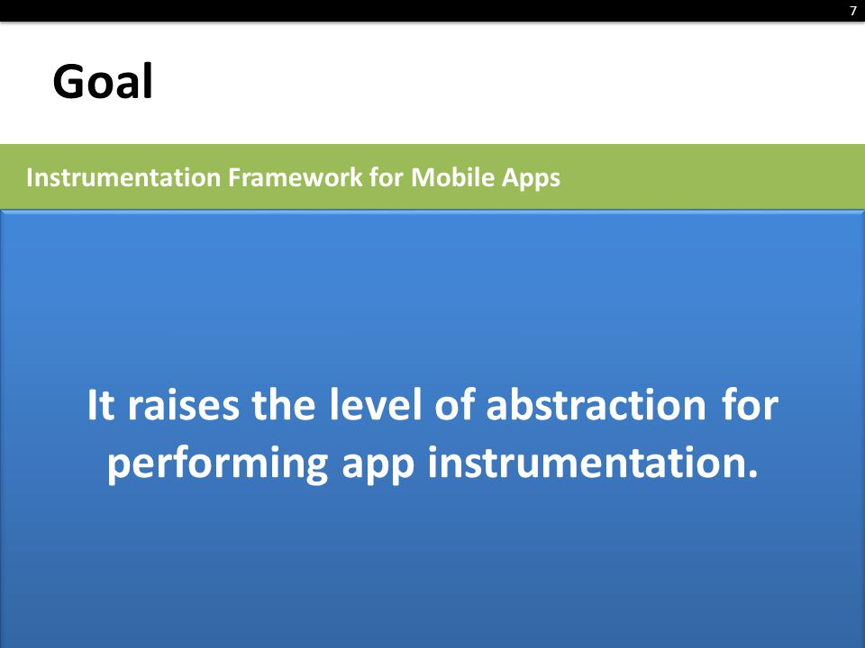 It raises the level of abstraction for performing app instrumentation.