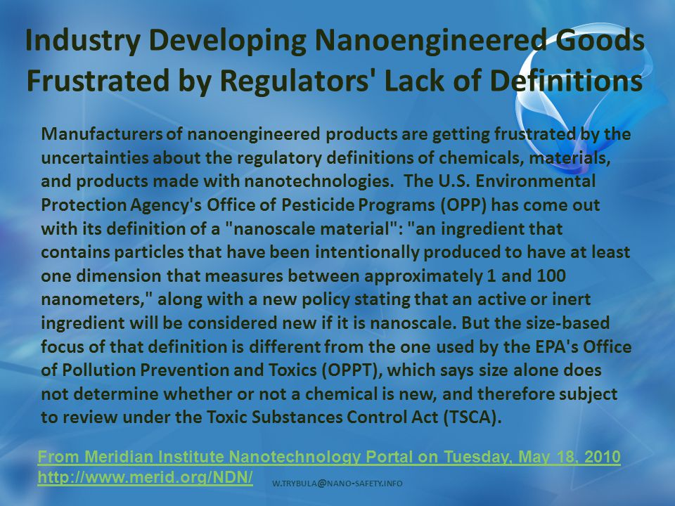 Industry Developing Nanoengineered Goods Frustrated by Regulators' Lack of Definitions Manufacturers of nanoengineered products are getting frustrated