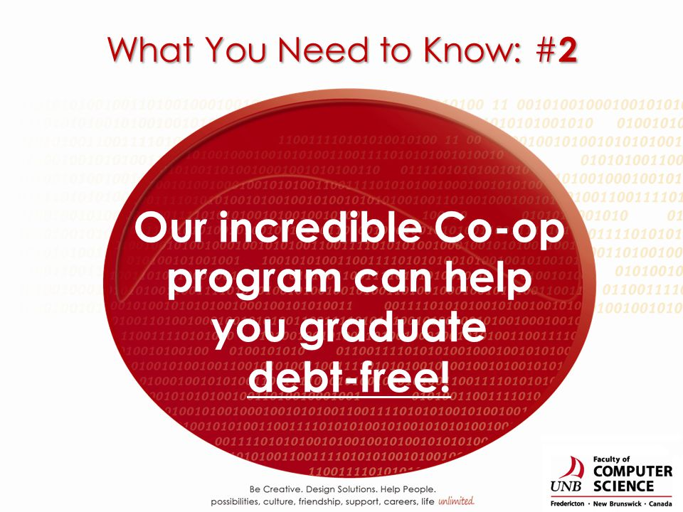 Our incredible Co-op program can help you graduate debt-free! What You Need to Know: # 2
