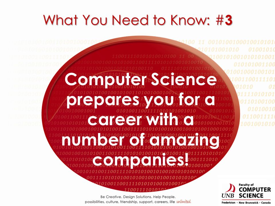 Computer Science prepares you for a career with a number of amazing companies! What You Need to Know: # 3