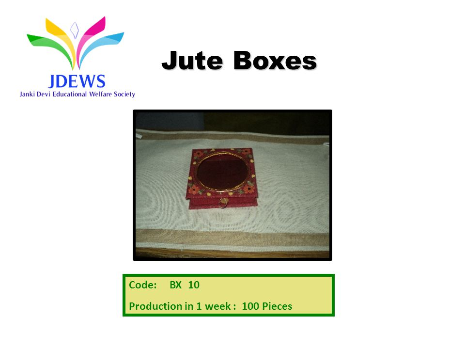 Code: BX 10 Production in 1 week : 100 Pieces Jute Boxes