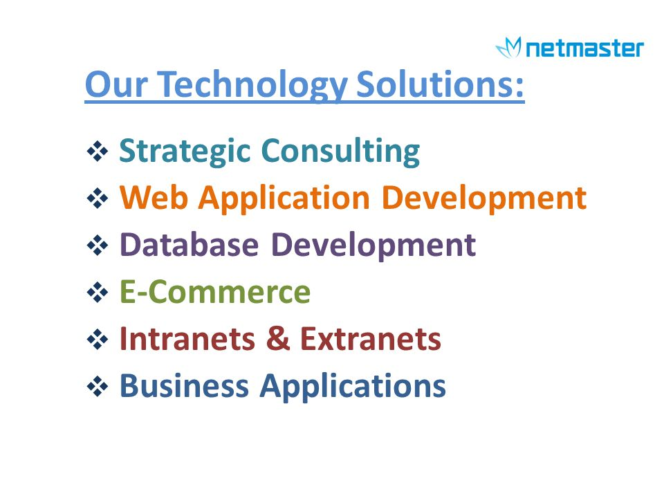 Our Clients: We serve to Banks, IT, Telecom, Engineering, Manufacturing, Educational Institutions, NGOs, Hospitality Industry, Health Care, Government Sector, and almost every industry.