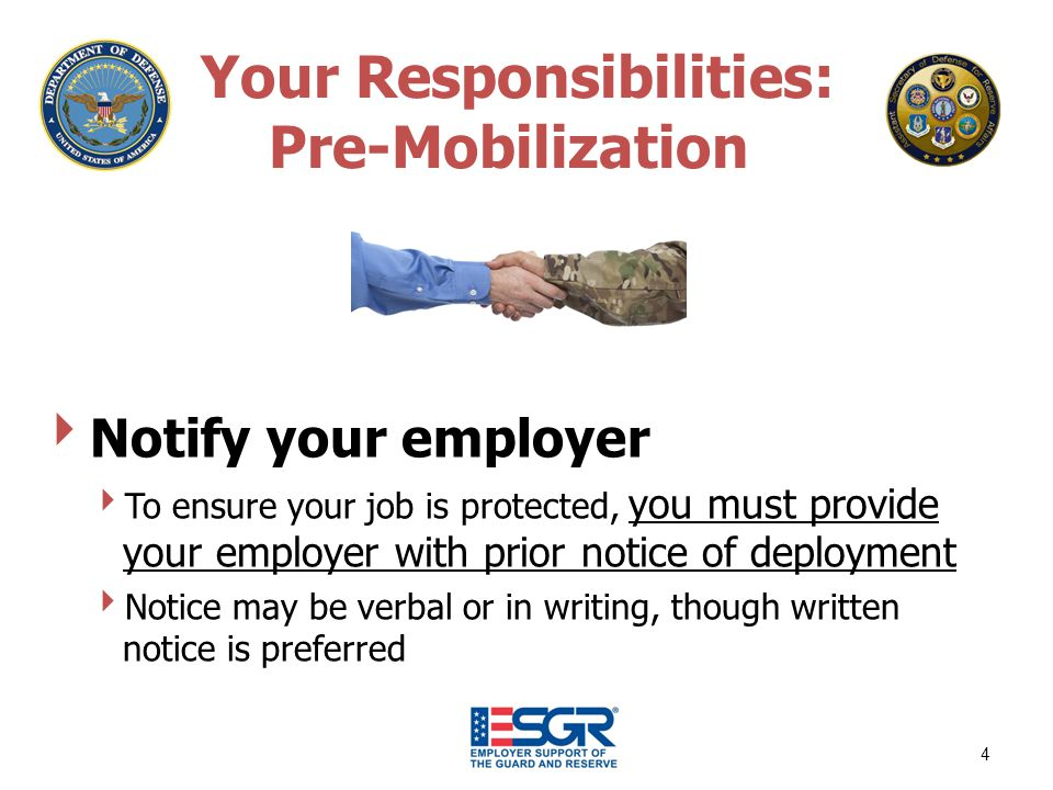 Your Responsibilities: During Mobilization Talk to your employer Provide your employer with your new contact information as soon as possible To ensure your job is protected, tell your employer when you will be returning 5