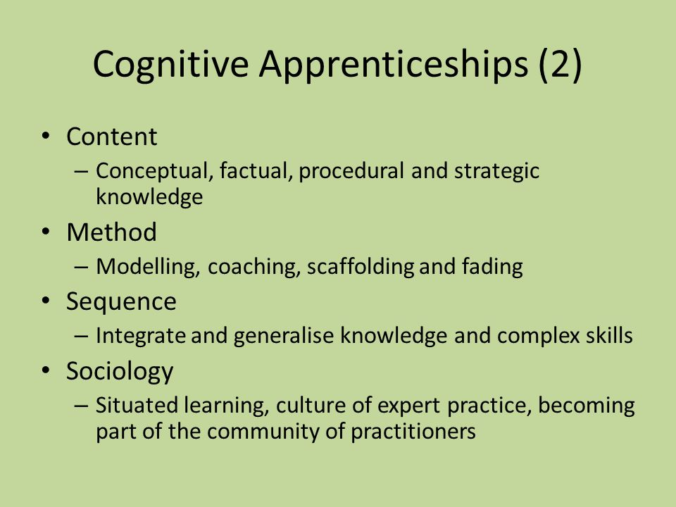 Cognitive Apprenticeships What is a cognitive apprenticeship.