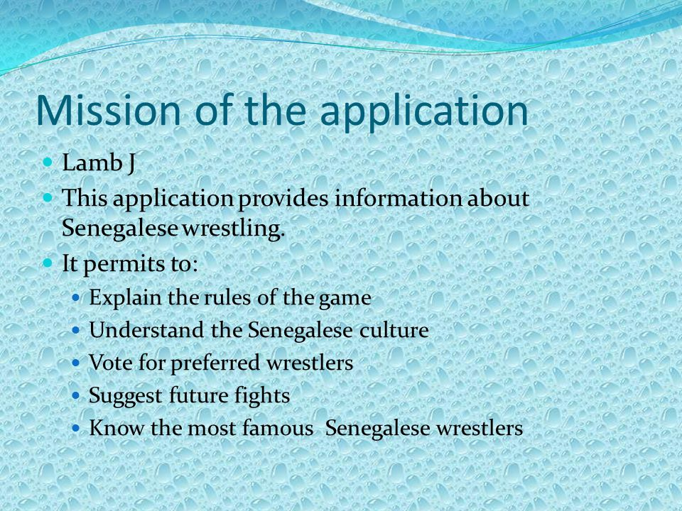 Mission of the application Lamb J This application provides information about Senegalese wrestling.