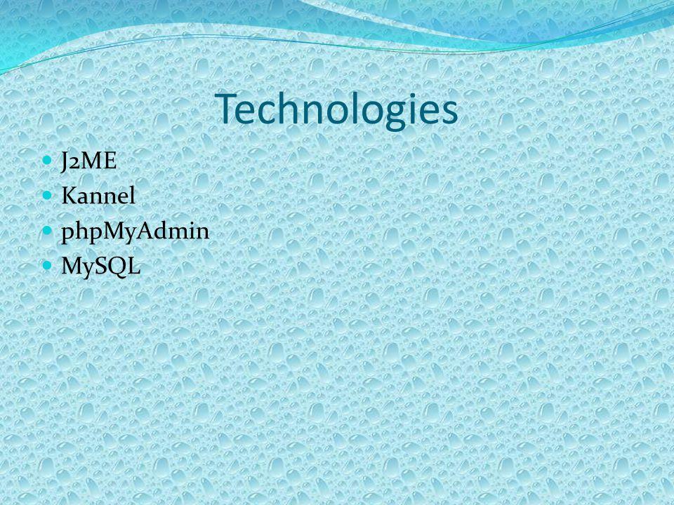 Technologies J2ME Kannel phpMyAdmin MySQL