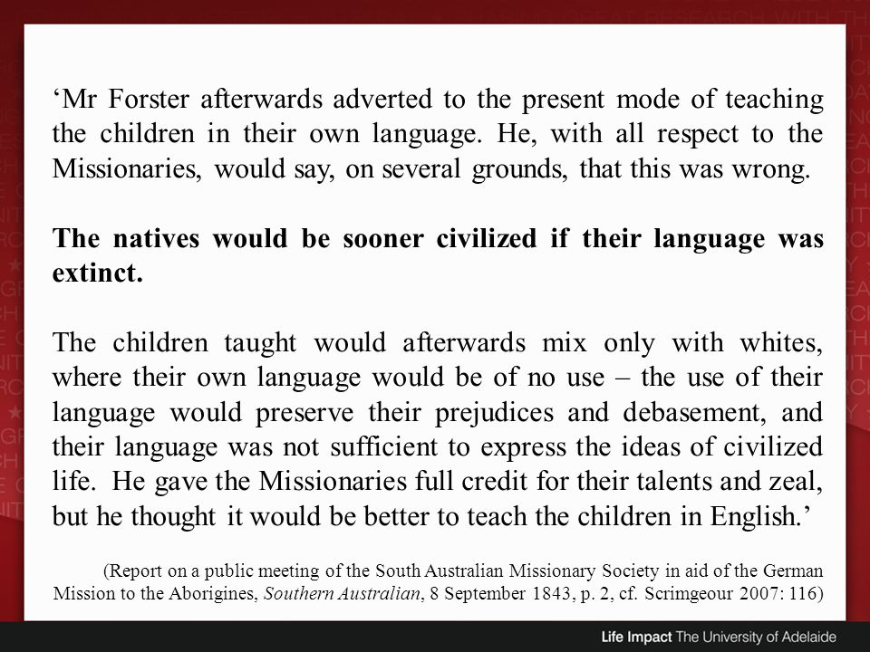 Mr Forster afterwards adverted to the present mode of teaching the children in their own language. He, with all respect to the Missionaries, would say