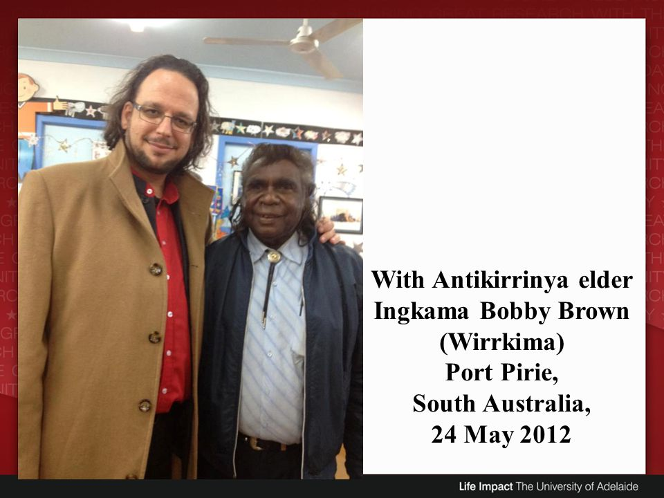 With Antikirrinya elder Ingkama Bobby Brown (Wirrkima) Port Pirie, South Australia, 24 May 2012