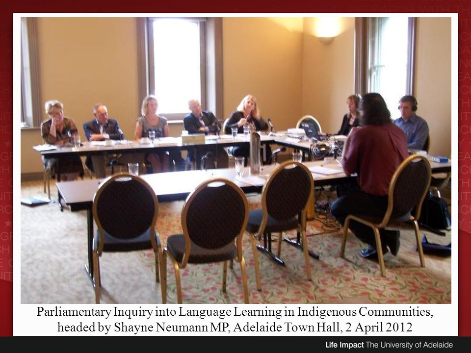 Parliamentary Inquiry into Language Learning in Indigenous Communities, headed by Shayne Neumann MP, Adelaide Town Hall, 2 April 2012