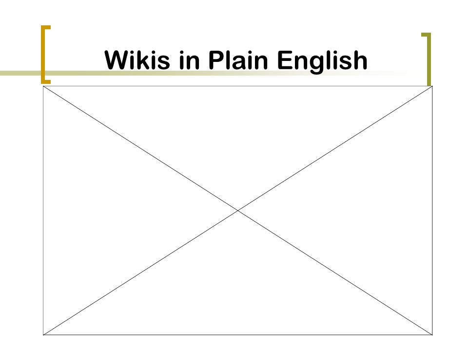 Wikis in Plain English