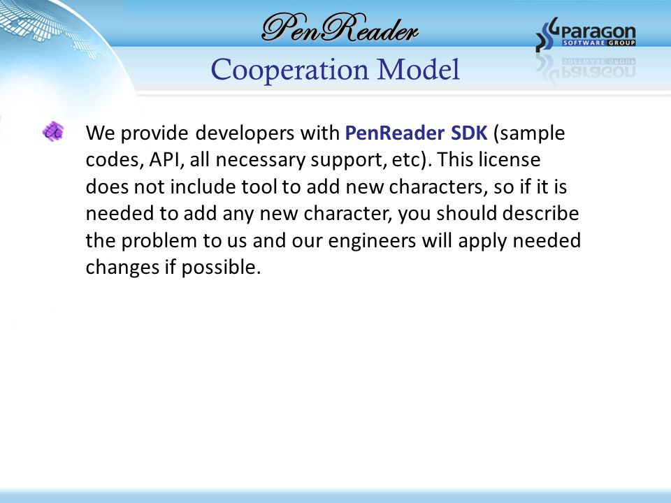 PenReader Cooperation Model We provide developers with PenReader SDK (sample codes, API, all necessary support, etc).