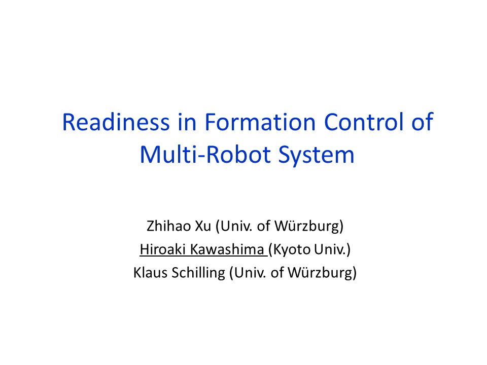 Readiness in Formation Control of Multi-Robot System Zhihao Xu (Univ.