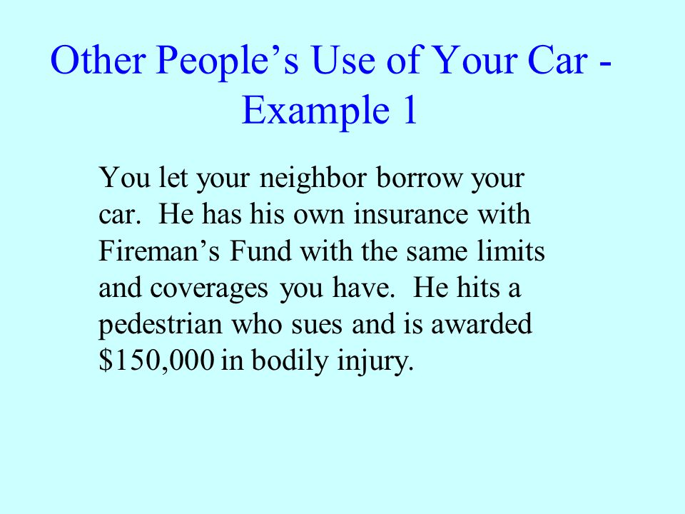 Other Peoples Use of Your Car - Example 1 A0 B50,000 C100,000 D150,000 ENone of the above