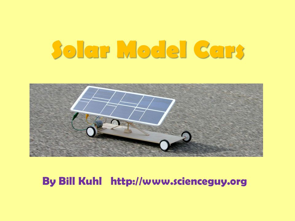 Junior Solar Sprint - specifies a certain solar panel and motor which I purchased from Solar World.