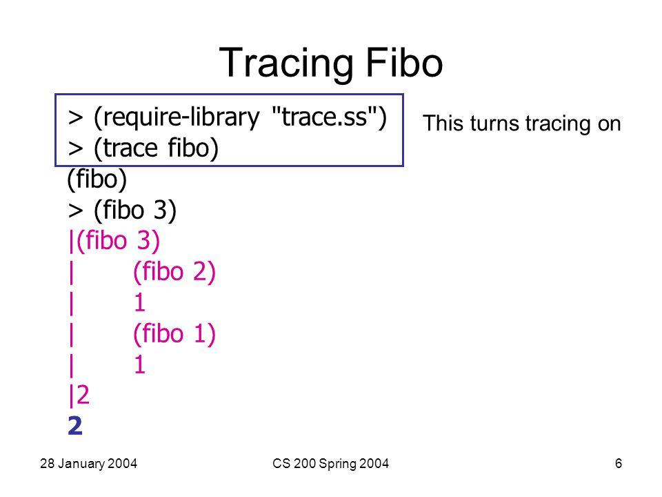 28 January 2004CS 200 Spring 20047 > (fibo 5) |(fibo 5) | (fibo 4) | |(fibo 3) | | (fibo 2) | | 1 | | (fibo 1) | | 1 | |2 | |(fibo 2) | |1 | 3 | (fibo 3) | |(fibo 2) | |1 | |(fibo 1) | |1 | 2 |5 5 (fibo 5) = (fibo 4) + (fibo 3) (fibo 3) + (fibo 2) + (fibo 2) + (fibo 1) (fibo 2) + (fibo 1) + 1 + 1 + 1 1 + 1 2 + 1 + 2 3 + 2 = 5 To calculate (fibo 5) we calculated: (fibo 4)1 time (fibo 3)2 times (fibo 2)3 times (fibo 1)2 times = 8 calls to fibo = (fibo 6) How many calls to calculate (fibo 100) ?