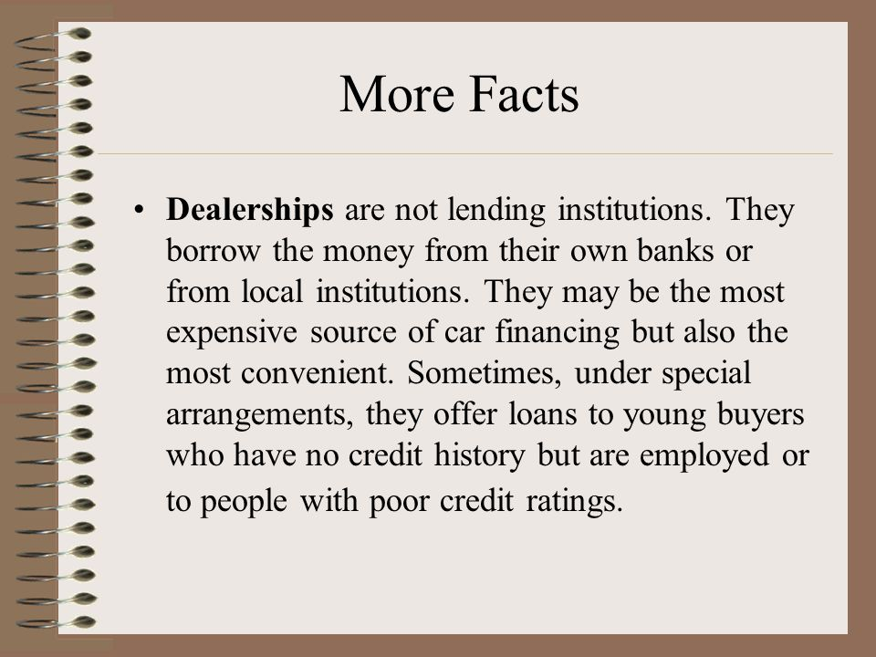 Dealerships are not lending institutions.