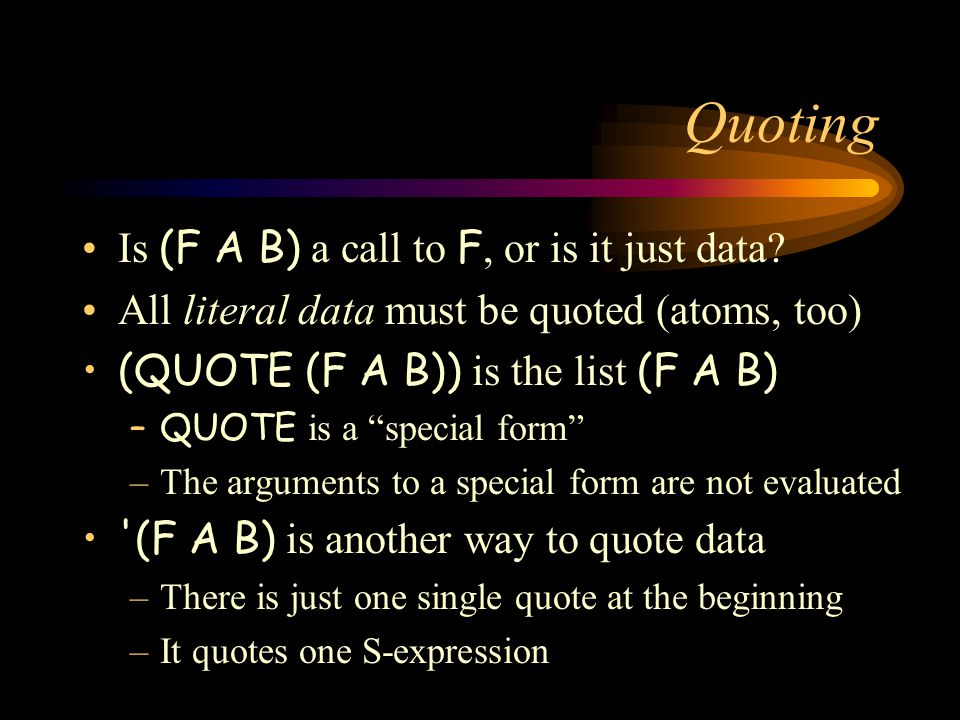 Quoting Is (F A B) a call to F, or is it just data.