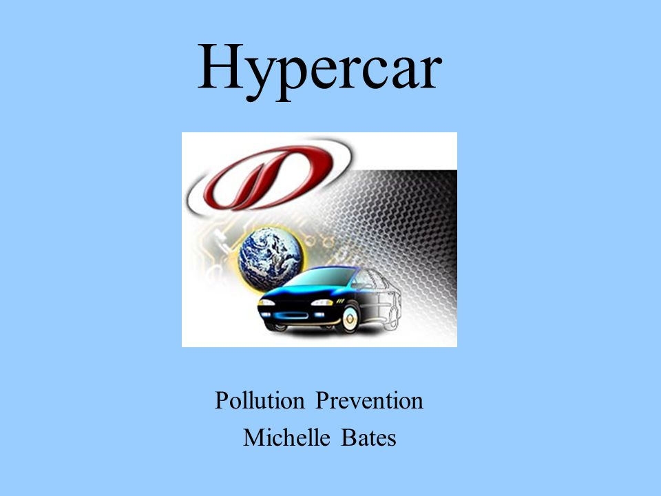 Hypercar Pollution Prevention Michelle Bates