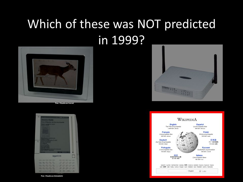 Which of these was NOT predicted in 1999.