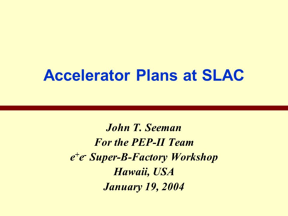 Accelerator Plans at SLAC John T.
