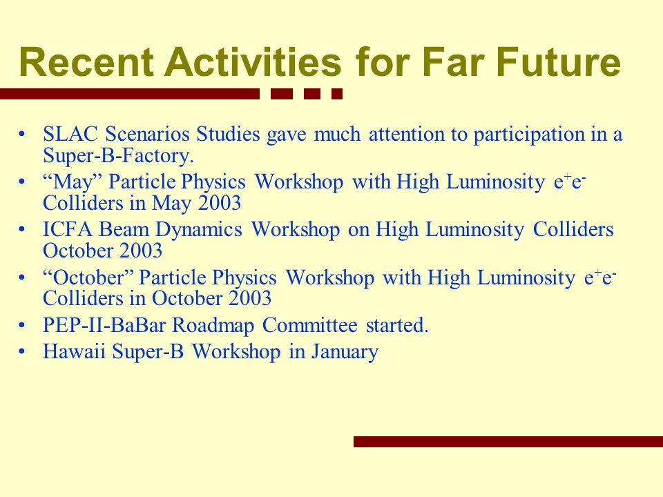 Recent Activities for Far Future SLAC Scenarios Studies gave much attention to participation in a Super-B-Factory.