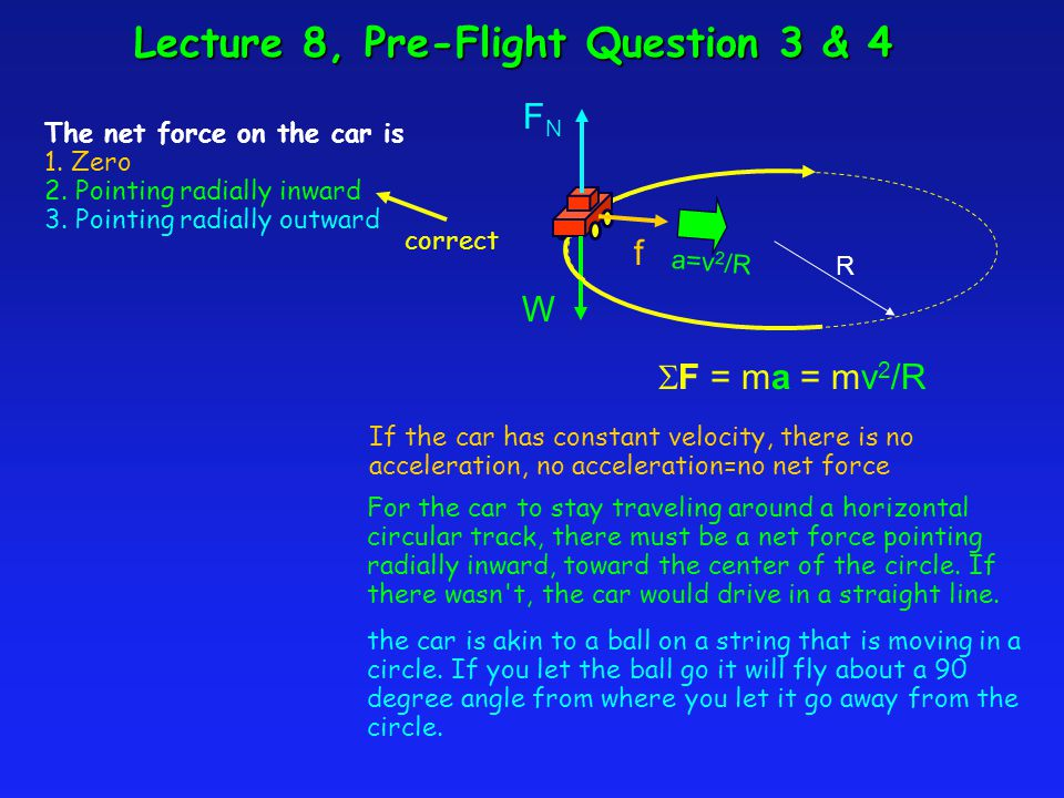 Lecture 8, Pre-Flight Question 3 & 4 The net force on the car is 1.