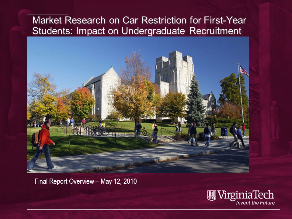 Market Research on Car Restriction for First-Year Students: Impact on Undergraduate Recruitment Final Report Overview – May 12, 2010