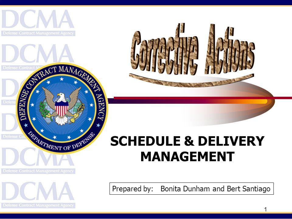 1 SCHEDULE & DELIVERY MANAGEMENT Prepared by: Bonita Dunham and Bert Santiago