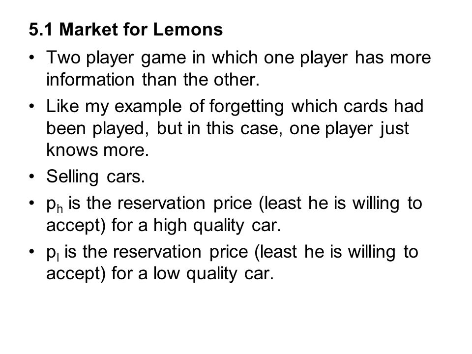 Lets look again using different values… Example of adverse selection: the market for lemons You want to buy a used car.