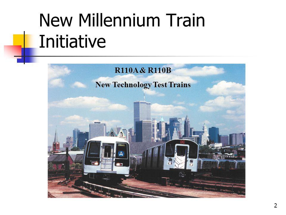2 New Millennium Train Initiative R110A & R110B New Technology Test Trains