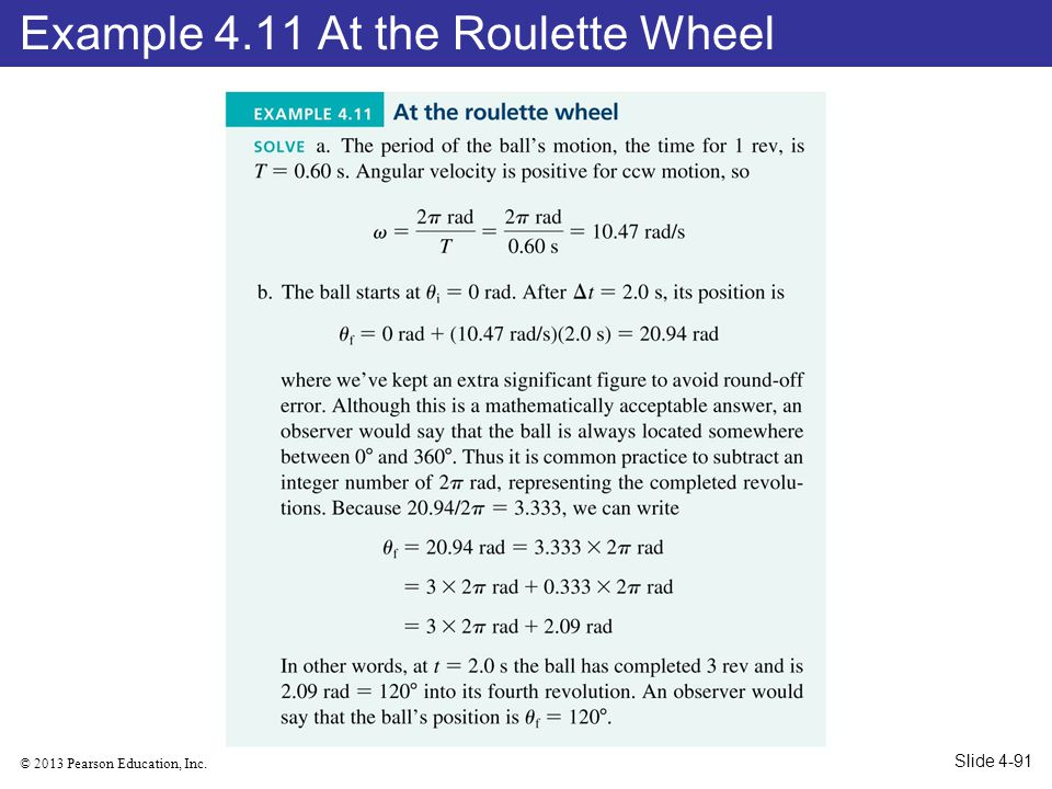 © 2013 Pearson Education, Inc. Example 4.11 At the Roulette Wheel Slide 4-91