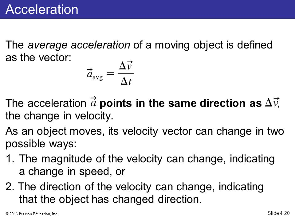 © 2013 Pearson Education, Inc.The instantaneous velocity is the limit of avg as t 0.