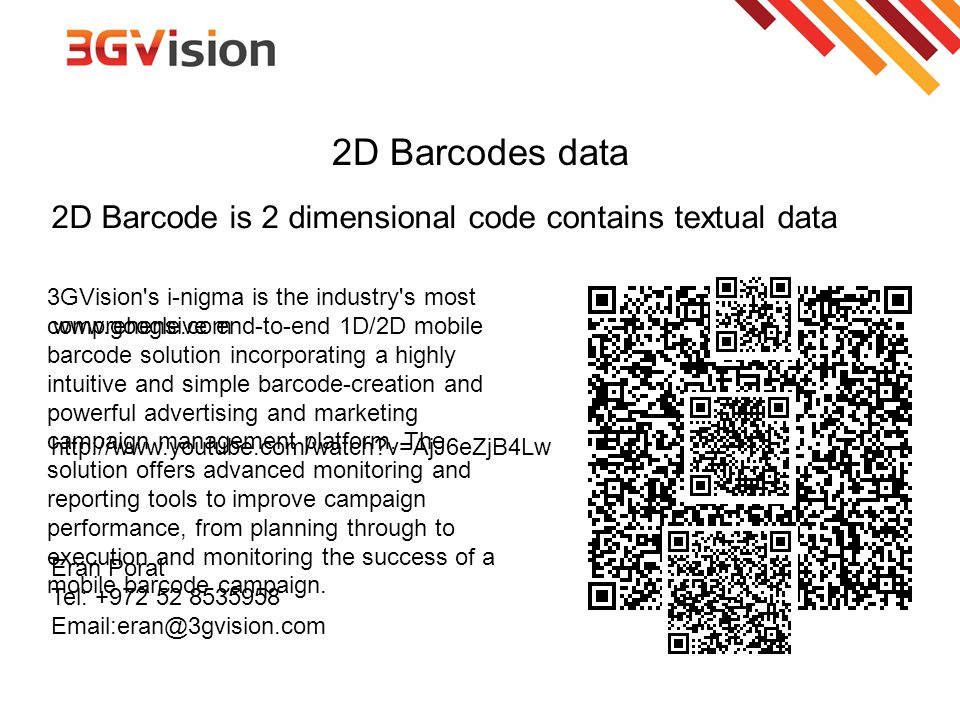 3GVision's i-nigma is the industry's most comprehensive end-to-end 1D/2D mobile barcode solution incorporating a highly intuitive and simple barcode-c