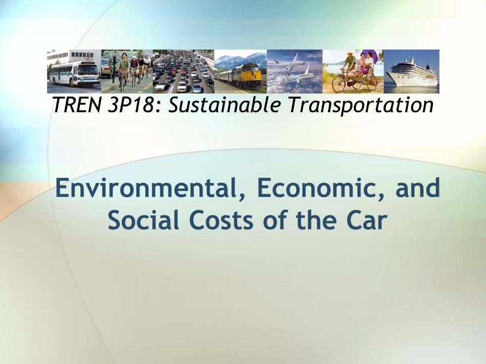 Social Costs Roadway Land Value – Roads are under- priced compared to other land uses.