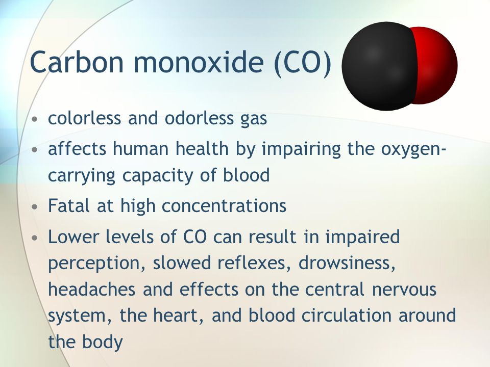 Carbon monoxide (CO) colorless and odorless gas affects human health by impairing the oxygen- carrying capacity of blood Fatal at high concentrations